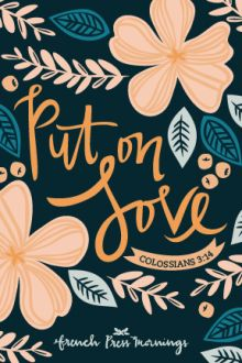 Put on love - Colossians (French Press Mornings) Scripture Art, Bible Scriptures, Bible Quotes, French Press Mornings, Religion Catolica, How He Loves Us, Illustration, Christian Quotes, Christian Art