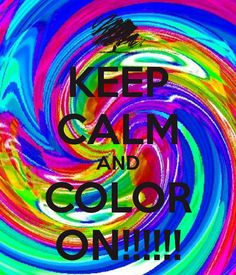 'KEEP CALM AND COLOR ON!!!!!!' Poster