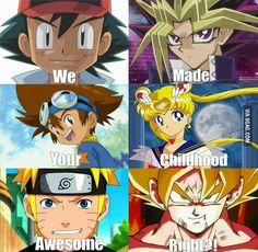 Pokemon Yu Gi Oh Digimon Sailor Moon Naruto Dragon Ball Love them all!!! :D :D :D :D :D