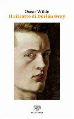 Oscar Wilde, Il ritratto di Dorian Gray, ET Classici - DISPONIBILE ANCHE IN EBOOK