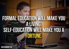 How are you educating? #selfeducation #fortune #quotes