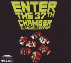 Enter the 37th Chamber ~ El Michels Affair