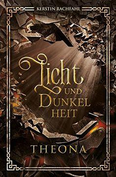 Licht und Dunkelheit: Theona von [Rachfahl, Kerstin]