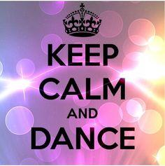Keep calm.  Dance