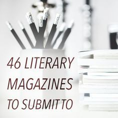 Have you ever wanted to publish a short story in a literary magazine but didn't know where to start. According to Duotrope.com, there are over 4,800 literary magazines today. Which ones are the best? How do you find the right for your story? In this resource, I have handpicked 46 literary magazines that are among