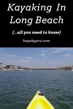 Guide To Kayaking In Long Beach - Best places to paddle and recommended rentals and tour operators...