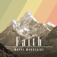 Image result for picture faith move mountains Bible