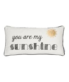 Levtex Home You Are My Sunshine Throw Pillow | zulily
