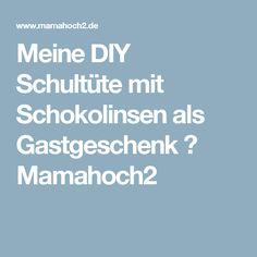 Meine DIY Schultüte mit Schokolinsen als Gastgeschenk ⋆ Mamahoch2