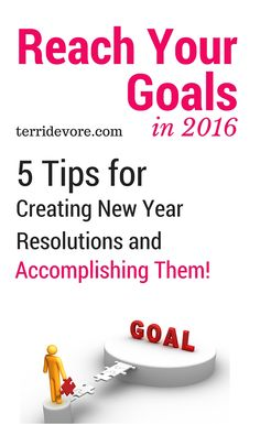 5 Tips To Help You REACH Your New Year's Goals www.terridevore.com