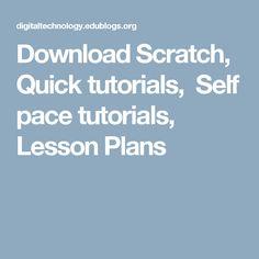 Download Scratch, Quick tutorials, Self pace tutorials, Lesson Plans Digital Technology, Lesson Plans, Language, Tutorials, Selfie, How To Plan, Design, Lesson Planning, Languages