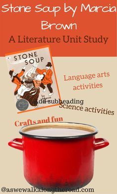 This literature unit for the folktale Stone Soup includes language arts and science activities as well as crafts and fun.