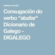 "Conxugación do verbo ""abafar"" Dicionario de Galego - DIGALEGO"