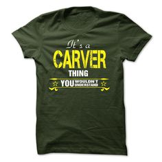 It's A CARVER Thing T-Shirts, Hoodies. BUY IT NOW ==► https://www.sunfrog.com/Names/Its-A-CARVER-Thing-19786887-Guys.html?id=41382