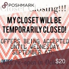 Temporary Closet Closing! My closet will be temporarily closed beginning on Thursday September 7th and will re-open in October! I am now accepting offers. Other