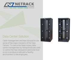 Cable management and heat dissipation are some of the major concerns of the data centers. To overcome these issues, data center management by NetrackIndia are used to control the heat dissipation and noise level so as to produce a safe and a healthy environment to the employees.