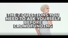 The 7 Questions You Need to Ask Yourself before #Crowdfunding  Learn more at www.crowdstrat.com, where you'll find free tips for #crowdfunders and #entrepreneurs.  #startup #startuplife #startups #kickstarter #indiegogo #GoFundMe