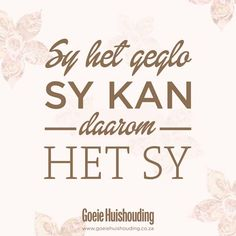 Sy het geglo sy kan ... Afrikaanse Quotes, Best Teacher, Christian Inspiration, Note To Self, True Words, Cute Quotes, Picture Quotes, No Time For Me, Slogan
