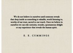 e e cummings. makes me think of my sweet granny. miss you so much granny