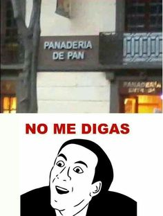 Super Memes En Espanol Chistosos No Me Digas 37 Ideas Spanish Jokes, Funny Spanish Memes, Stupid Funny Memes, Funny Relatable Memes, Freaking Hilarious, Spanish Class, Teaching Spanish, It's Funny, Mexican Memes