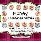 This SMARTBoard lesson helps students to write fractions and decimals of a dollar amount by using coins to model an amount of money.  (12 SMART pag...