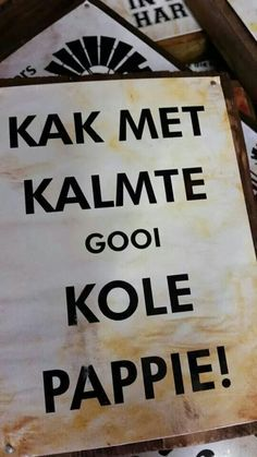 Taal van my hart Funny Picture Quotes, Funny Quotes, Sign Quotes, Qoutes, Afrikaanse Quotes, Proverbs Quotes, Keep Calm Quotes, Twisted Humor, Amazing Quotes