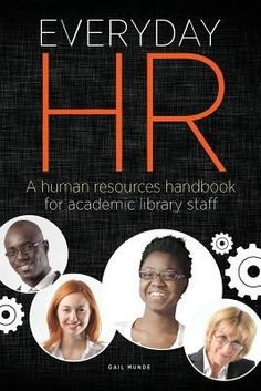 Everyday HR : a human resources handbook for academic library staff / Gail Munde. / Chicago : Neal-Schuman, [2013] In clear and concise language Munde cuts through the complicated and complex laws and practices of human resources (HR) policies for the academic library manager. Most of it is applicable to public libraries, too.