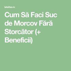 Cum Să Faci Suc de Morcov Fără Storcător (+ Beneficii)