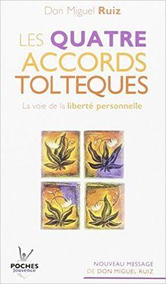 Amazon.fr - Les quatre accords toltèques : La voie de la liberté personnelle - Miguel Ruiz - Livres