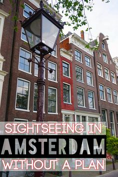 Sightseeing in Amsterdam without a plan | Backpacks and Bunkbeds
