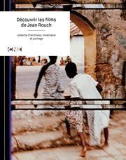 Découvrir les films de Jean Rouch