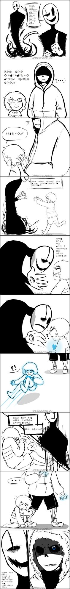 G: BEING ERASED FROM EXISTENCE, IT'S NOT SURPRISING  TO FIND THAT NO ONE REMEMBERS YOU.  G: BUT YOUR REMEMBER ME, DON'T YOU?  F:GASTER!  G: AH, HELLO CHILD. YOU SEEM ENTHUSIASTIC AS ALWAYS.  G: IT'S NICE TO SEE A FRIENDLY FACE AGAIN  G: OH, NOW WAS THAT REALLY NECESSARY?  HOW RUDE. G: DON'T YOU KNOW BETTER THAN TO INTERRUPT PEOPLE'S CONVERSATION?