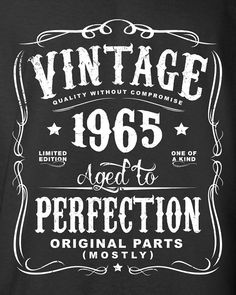 Aged to Perfection Birthday theme Lovely Birthday Gift for Men and Women Vintage 1965 Aged 41st Birthday, Man Birthday, Birthday Shirts, Birthday Sayings, Birthday Images, Birthday Greetings, 50th Birthday Quotes Woman, Birthday Wishes, 36th Birthday