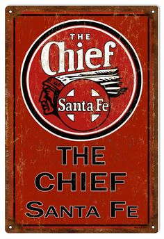 The Chief Santa Fe Railroad Sign, Aged Style Aluminum Metal Sign, USA Made Vintage Style Retro Garage Art RG1736 by HomeDecorGarageArt on Etsy