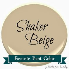 Maybe for the guest bathroom   Postcards from the Ridge: Benjamin Moore Shaker Beige ~ Favorite Paint Color