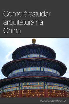 4d5f557e392 Como é estudar arquitetura na China  Um país que se moderniza cada dia mais  e