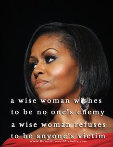 A man to that first lady. Wise Women, Strong Women Quotes, Woman Quotes, Life Quotes, Michelle Obama Quotes, Barack Obama Family, Empowering Quotes, Powerful Quotes, Queen Quotes