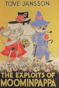 Simply including 'exploits' in the title of a children's book earns my undying admiration, but Tove Jansson somehow managed to combine Scandinavian homely charm with existential terror. Moomin Books, Bedtime Reading, Kids Reading, Tove Jansson, Moomin Valley, Kawaii, Vintage Children's Books, Children's Book Illustration, Childrens Books