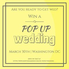 Ready to #GetWedwithMervis?  In honor of the 7 year anniversary of legalizing same-sex marriage in DC we want to give one couple the opportunity to have a fun and unusual pop up wedding on Thursday March 30th.  We are looking for one LGBTQ couple that is open to forgoing the typical wedding and willing to fast track their wedding planning to have an outside of the box wedding.  We are hosting a celebration inside the Mervis Diamonds K Street store from 6-8pm on 3.30.17 which will lead into a…