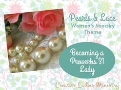 Pearls and Lace Womens Ministry Theme: from Creative Ladies Ministry Prayer Ministry, Women's Ministry, Ministry Ideas, Womens Ministry Events, Ladies Luncheon, Daughters Of The King, Pearl And Lace, Camping Crafts, Christian Women