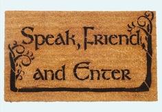 LOTR - Speak, Friend, and Enter- doormat - $50.00, via Etsy.