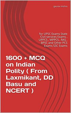 1600 + MCQ on Indian Polity ( From Laxmikant, DD Basu and…