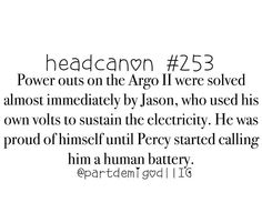 Jason Grace - The Human Battery.<--- imagine if peter pan could cause storms and, apparently, bring the power back on. thats what jason looks like