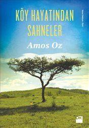 Köy Hayatından Sahneler - Amos Oz