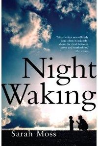 """Night waking"" by Sarah Moss"