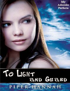 TO LIGHT AND GUARD, PIPPER HANNAH  http://bookadictas.blogspot.com/2014/08/to-light-and-guard-pipper-hannah.html