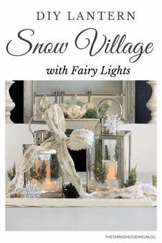 DIY Lantern Snow Village with Fairy Lights Wall Christmas Tree, Christmas Lanterns, Christmas Centerpieces, Simple Christmas, Christmas Home, Christmas Decorations, Christmas Ideas, Christmas Crafts, Diy Lantern