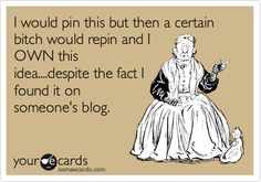 For all of us that have a Pinterest stalker.  :-P