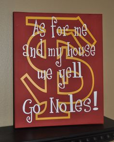 """Will be changing the words to Go Eagles!!   """"As for me and my house, we yell Go Noles!"""" Florida State Seminoles Canvas houses, crafti, florida state football canvas, house divided, garnet, florida state seminoles, man caves, canvases, fsu"""