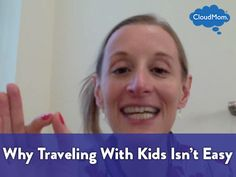 Why Traveling With Kids Isn't Easy | CloudMom